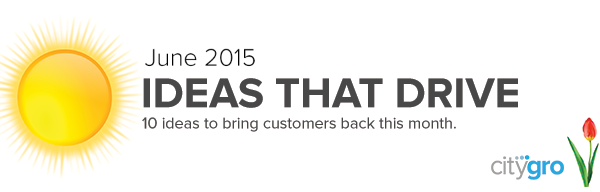 June 2015 Ideas that drive customers back this month
